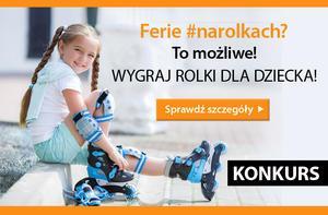 Konkurs Ferie #narolkach - wygraj rolki dla dziecka!